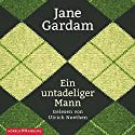 Ein untadeliger Mann Audiobook by Jane Gardam Narrated by Ulrich Noethen