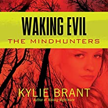 Waking Evil (       UNABRIDGED) by Kylie Brant Narrated by Bronson Pinchot