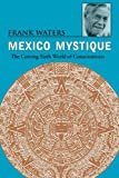 Mexico Mystique: The Coming Sixth World of Consciousness (0804009228) by Waters, Frank