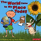 Dr Jo Readman The World Came To My Place Today (Eden Project Books)