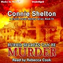 Buried Secrets Can Be Murder: Charlie Parker, Book 14 Audiobook by Connie Shelton Narrated by Rebecca Cook