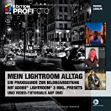 Mein Lightroom Alltag: Ein Praxisguide zur Bildbearbeitung mit Adobe Lightroom 