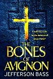 The Bones of Avignon: A Body Farm Thriller (Body Farm 7)