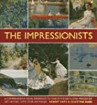 The Impressionists: A comprehensive v...
