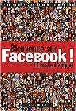 echange, troc J. Bouteiller, C. Germouty, K. Papillaud - Bienvenue sur Facebook ! : LE mode d'emploi