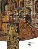 echange, troc Karinne Simonneau, Christine Benoît, Bertrand Bergbauer - Les Cassoni peints du musée national de la Renaissance