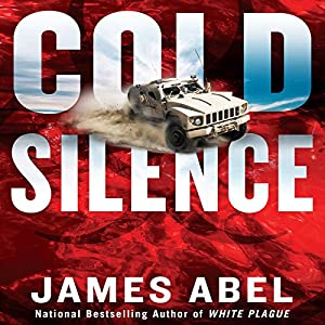 Cold Silence: A Joe Rush Novel, Book 3 Audiobook by James Abel Narrated by Ray Porter