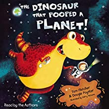 The Dinosaur that Pooped a Planet (       UNABRIDGED) by Tom Fletcher, Dougie Poynter Narrated by Tom Fletcher, Dougie Poynter