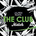 Match (The Club 2) Hörbuch von Lauren Rowe Gesprochen von: Milena Karas, Jean Paul Baeck