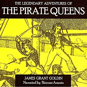 The Legendary Adventures of the Pirate Queens Audiobook