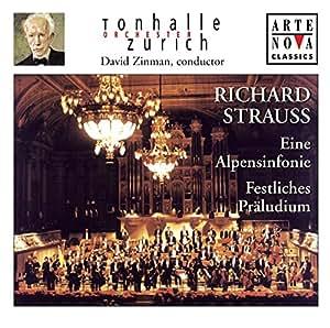 Strauss: Eine Alpensinfonie (An Alpine Symphony) / Festliches Praludium (Festive Prelude) ~ Zinman