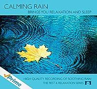 Calming Rain - Brings You Relaxation and Sleep -