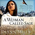 A Woman Called Sage Audiobook by DiAnn Mills Narrated by Laural Merlington