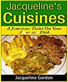Jacquelines Cuisines: A Jamaican Twist on Your American Dish