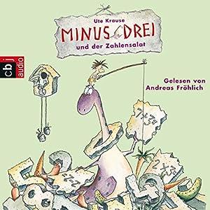 Minus Drei und der Zahlensalat (Minus Drei 3) Hörbuch