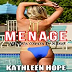 Menage: What's Yours Is Mine | Kathleen Hope