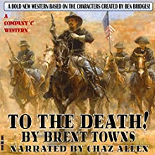 To the Death!: A Company