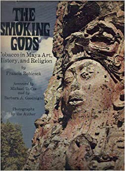 Smoking Gods: Tobacco in Maya Art, History, and Religion Hardcover