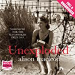 Unexploded | Alison MacLeod