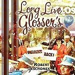 Long Live Glosser's | Robert Jeschonek