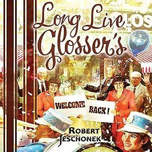 Long Live Glosser's Audiobook