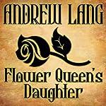 Flower Queen's Daughter | Andrew Lang
