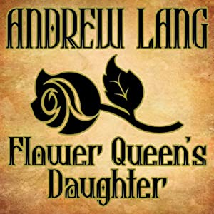Flower Queen's Daughter | [Andrew Lang]