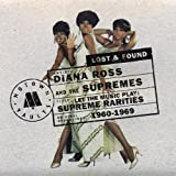 Let The Music Play: Supreme Rarities 1960 - 1969 [Lost & Found] [US Import]by Supremes