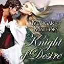 Knight of Desire: All The King's Men Series, Book 1 (       UNABRIDGED) by Margaret Mallory Narrated by Derek Perkins