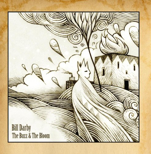 Bill Darby - The Buzz and the Bloom