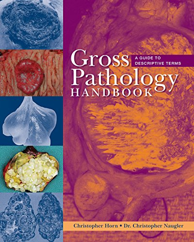 Gross Pathology Handbook: A Guide to Descriptive Terms