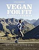 Vegan for Fit - Gipfelstürmer - Die 7-Tage-Detox-Diät (Vegane Kochbücher von Attila Hildmann)