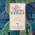 The Gift of Being Yourself: The Sacred Call to Self-Discovery (       UNABRIDGED) by David G. Benner Narrated by David Cochran Heath