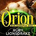 Orion: Star Guardians, Book 1 Hörbuch von Ruby Lionsdrake Gesprochen von: Vivienne Leheny