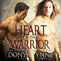 Heart of the Warrior: All the King's Men, Book 2 Audiobook by Donya Lynne Narrated by Mikela Drew