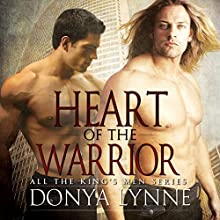 Heart of the Warrior: All the King's Men, Book 2 | Livre audio Auteur(s) : Donya Lynne Narrateur(s) : Mikela Drew