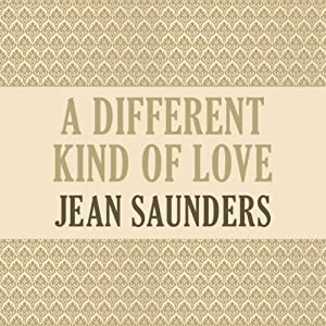 A Different Kind of Love | [Jean Saunders]