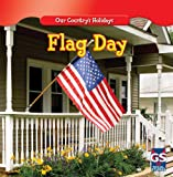 Flag Day (Our Country s Holidays)