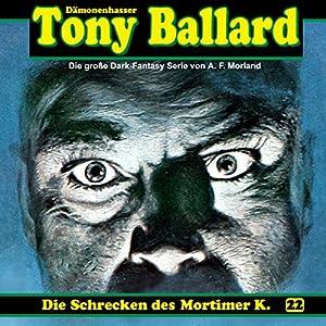 Die Schrecken des Mortimer K. (Tony Ballard 22) Hörspiel