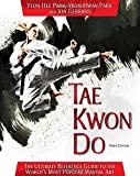 img - for Tae Kwon Do: The Ultimate Reference Guide to the World's Most Popular Martial Art, Third Edition book / textbook / text book
