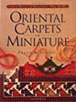 Oriental Carpets in Miniature: Charte...