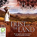 Dust of the Land Audiobook by J. H. Fletcher Narrated by Eloise Oxer