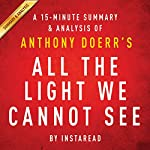 All the Light We Cannot See by Anthony Doerr: A 15-minute Summary & Analysis    Instaread