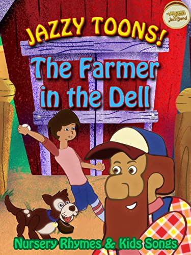 Jazzy Toons! Farmer in the Dell - Nursery Rhymes and Kids Songs