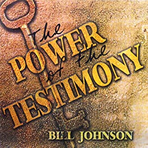 The Power of the Testimony: The Purpose of the Testimony - Teaching Series | [Bill Johnson]