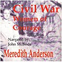 Civil War Women of Courage Audiobook by Meredith I. Anderson Narrated by John McBride