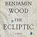 The Ecliptic: A Novel Audiobook by Benjamin Wood Narrated by Jane MacFarlane