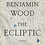 The Ecliptic: A Novel | Benjamin Wood
