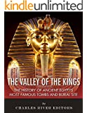 The Valley of the Kings: The History of Ancient Egypt's Most Famous Tombs and Burial Site (English Edition)