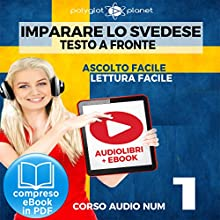 Imparare lo svedese - Lettura facile | Ascolto facile - Testo a fronte: Imparare lo svedese Easy Audio | Easy Reader (Svedese corso audio) (Volume 1) [Learn Swedish] Audiobook by  Polyglot Planet Narrated by Hana Jonasson, Elisa Schiroli